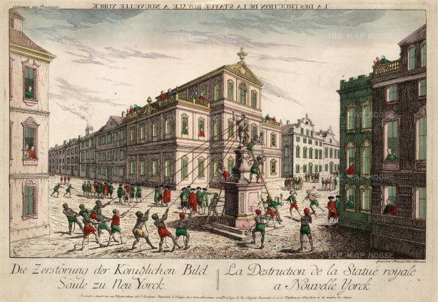 American Revolution, New York City:Toppling the statue of George III on the Bowling Green. Pulled down by Capt Oliver Brown and 40 sailors and soldiers in 1776 to be turned into musket balls.