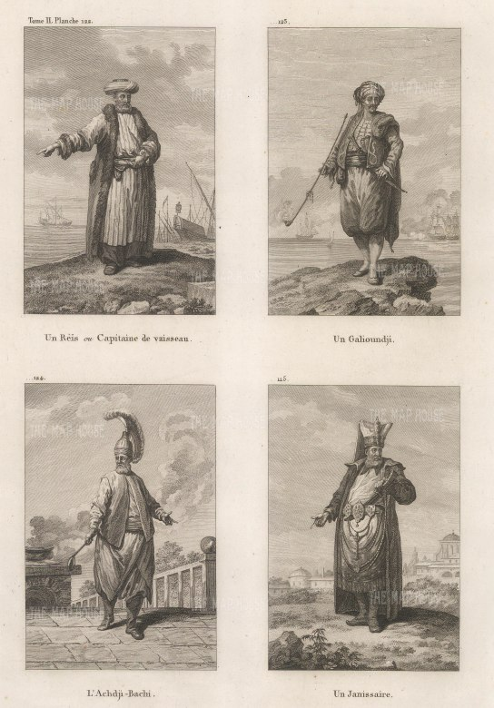 Officers of the Court: A Reis (Captain of the Vessel), a Galioundji (sailor), Achdji Bachi ( Chef) and a Janissary (Bodyguard).
