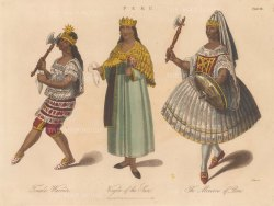 Incan Empire: Amazon warrior of the Yura maguas, Priestess of the Temple of the sun and a women dressed as the Goddess of war in 1789.