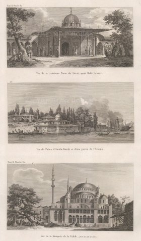 Constantinople: Triple view: Third gate to the Sergalio (Babi- seade), Aynalıkavak Palace with part of the arsenal and Yeni Valide Mosque.